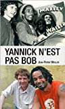 Yannick n'est pas Bob (French Edition)