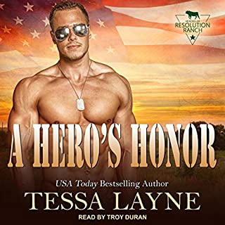 A Hero's Honor: Resolution Ranch     Heroes of Resolution Ranch Series, Book 1              By:                                                                                                                                 Tessa Layne                               Narrated by:                                                                                                                                 Troy Duran                      Length: 6 hrs and 49 mins     6 ratings     Overall 4.0