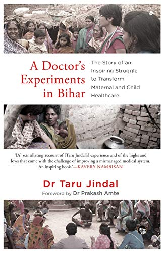 A Doctor's Experiments in Bihar:...