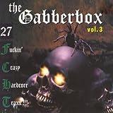 Gabberbox, Vol. 3 - 27 Fuckin' Crazy Hardcore Tracks [Explicit]