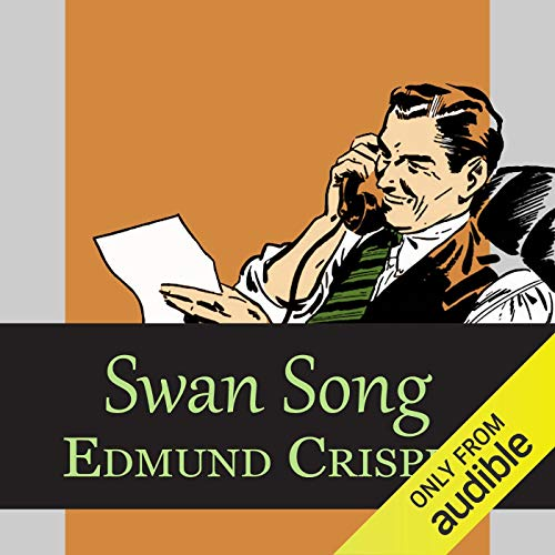 Swan Song                   By:                                                                                                                                 Edmund Crispin                               Narrated by:                                                                                                                                 Philip Bird                      Length: 6 hrs and 2 mins     48 ratings     Overall 4.5