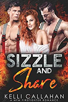 Sizzle & Share: A MFM Firefighter Romance (Surrender to Them Book 9) by [Kelli Callahan, Cosmic Letterz]