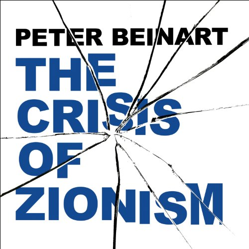 The Crisis of Zionism audiobook cover art