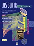 Jazz Guitar Sight-Reading: Etudes, Studies, and Duets Designed to Enhance Music Reading Skills, Specifically Written for the Jazz Player