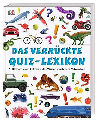 Das verrückte Quiz-Lexikon: 1000 Fotos und Fakten – das Wissensbuch zum Mitmachen