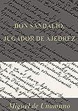Don Sandalio, jugador de ajedrez