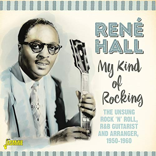 My Kind Of Rocking - The Unsung Rock N Roll, R&B Guitarist & Arranger 1950-1960