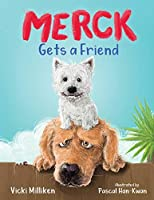 Merck Gets a Friend: A Children's Book about Friendship and Sharing
