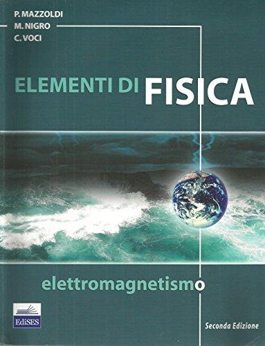 Elementi di fisica. Elettromagnetismo