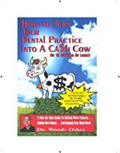 How To Turn Your Dental Practice Into A Cash Cow (In 12 Months Or Less)