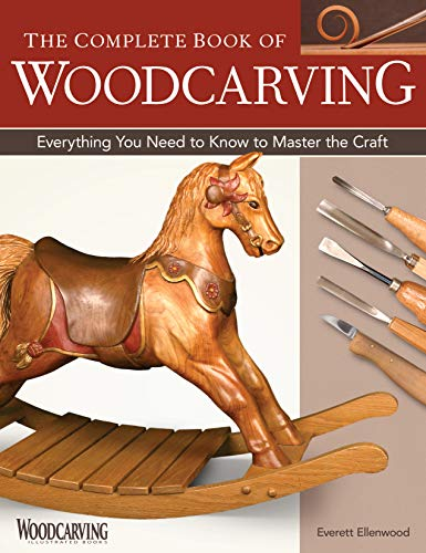 Compare Textbook Prices for The Complete Book of Woodcarving: Everything You Need to Know to Master the Craft Fox Chapel Publishing Comprehensive Guide with Expert Instruction, 8 Beginner-Friendly Projects, and Over 350 Photos First Edition ISBN 9781565232921 by Ellenwood, Everett
