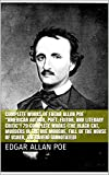 Complete Works of Edgar Allan Poe 'American Author, Poet, Editor, and Literary Critic'! 79 Complete Works (The Black Cat, Murders In The Rue Morgue, Fall ... The Raven) (Annotated) (English Edition)