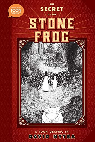 Secret of the Stone Frog: A TOON Graphic