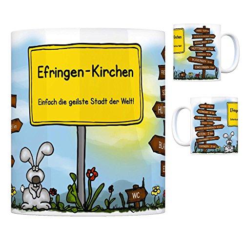 Efringen-Kirchen - Einfach die geilste Stadt der Welt Kaffeebecher Tasse Kaffeetasse Becher mug Teetasse Büro...