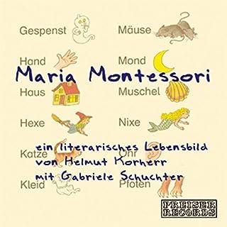 Maria Montessori: Ein literarisches Lebensbild Titelbild