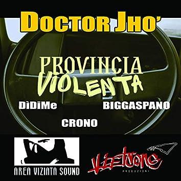 Provincia violenta (feat. DìDiMe, Crono, Biggaspano)