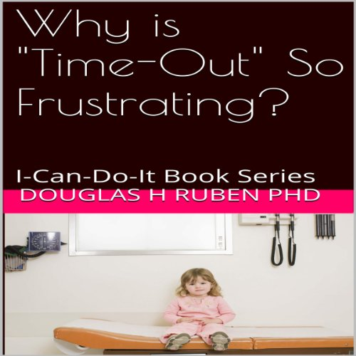 Why Is 'Time-Out' So Frustrating?  By  cover art