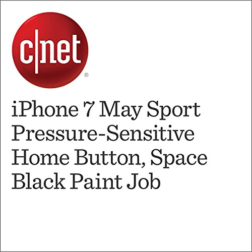 iPhone 7 May Sport Pressure-Sensitive Home Button, Space Black Paint Job cover art