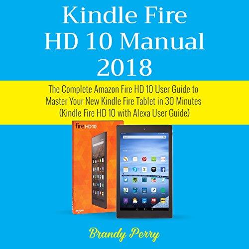 Kindle Fire HD 10 Manual 2018 audiobook cover art