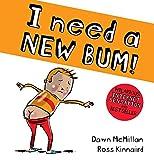 Kinnaird, R: I Need a New Bum! (The New Bum Series)