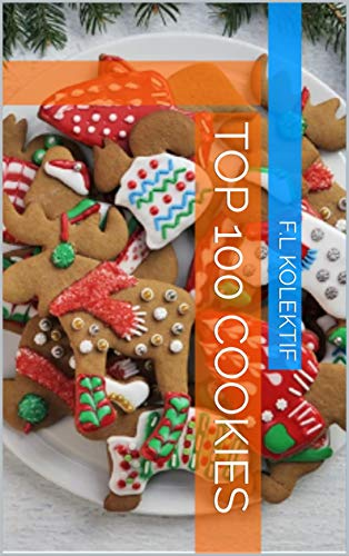 Top 100 Cookies (English Edition)
