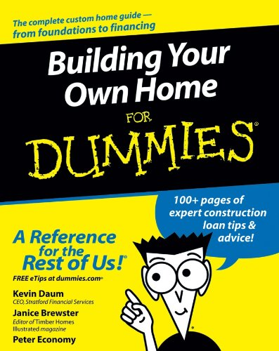 Compare Textbook Prices for Building Your Own Home For Dummies 1 Edition ISBN 9780764557095 by Daum, Kevin,Brewster, Janice,Economy, Peter