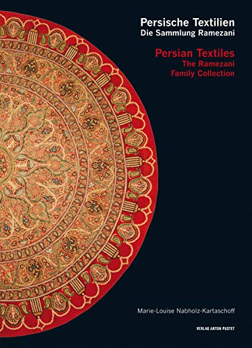 Persische Textilien. Die Sammlung Ramezani: Persian Textiles. The Ramezani Family Collection (English Edition)