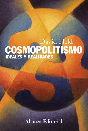 Cosmopolitismo: Ideales y realidades (Alianza Ensayo)