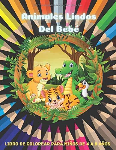 Animales Lindos Del Bebé - Libro De Colorear Para Niños De 4 A 8 Años