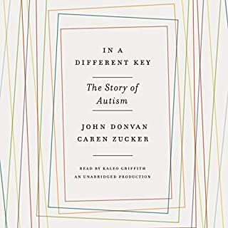 In a Different Key     The Story of Autism              By:                                                                                                                                 John Donvan,                                                                                        Caren Zucker                               Narrated by:                                                                                                                                 Kaleo Griffith                      Length: 23 hrs and 6 mins     139 ratings     Overall 4.7