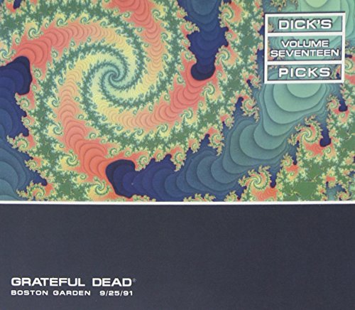 Dick s Picks Vol. 17-Boston Garden 9 25 91 (3-CD Set)