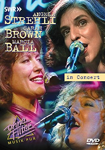 Angela Strehli, Sarah Brown & Marcia Ball - In Concert: Ohne Filter