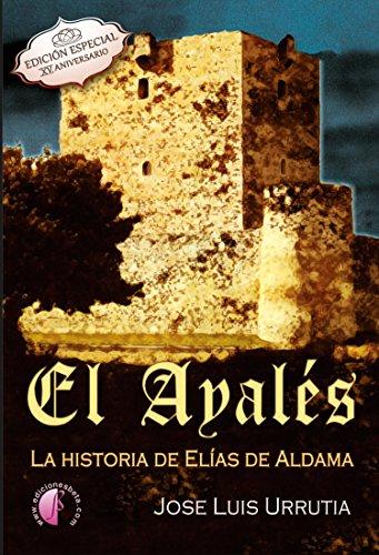 El Ayalés: La historia de Elías de Aldama. Edición especial XV ...