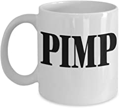 Pimp Coffee Mug Gift for Boyfriend Husband Partner Lover on Birthday Graduation Retirement Christmas 11oz or BIG 15oz Ceramic Cup