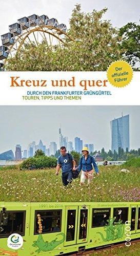 Kreuz und quer durch den Frankfurter GrünGürtel: Touren, Tipps und Themen