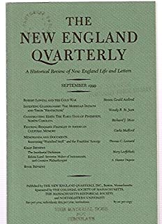 THE NEW ENGLAND QUARTERLY: A HISTORICAL REVIEW OF NEW ENGLAND LIFE AND LETTERS VOLUME LXXII NUMBER 3 SEPTEMBER 1999