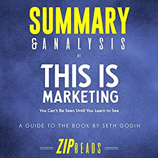 Summary & Analysis of This Is Marketing: You Can't Be Seen Until You Learn to See | A Guide to the Book by Seth Godin audiobook cover art