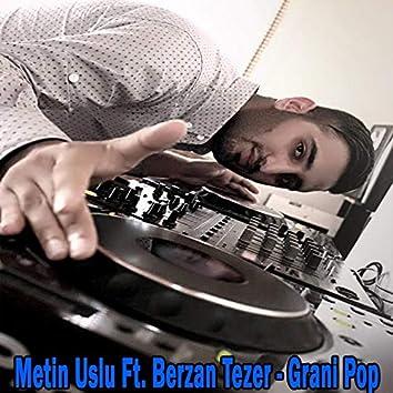 Grani Pop (feat. Berzan Tezer)