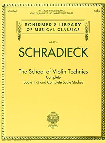 The School of Violin Technics Complete: Lehrmaterial für Violine: Schirmer Library of Classics Volume 2090 (Schirmer's Library of Musical Classics, Band 2090)