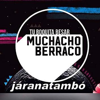 Tu Boquita Besar (Muchacho Berraco Remix)