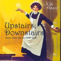 Upstairs Downstairs: Music From Servants Hall by Upstairs Downstairs: Music From the Servant's Hall (2011-01-25)