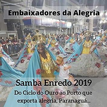 Do Ciclo do Ouro ao Porto Que Exporta Alegria, Paranaguá... (Samba Enredo 2019)
