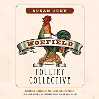 The Woefield Poultry Collective                   Auteur(s):                                                                                                                                 Susan Juby                               Narrateur(s):                                                                                                                                 Carter Hayden,                                                                                        Kate Griffin,                                                                                        Jennifer Walls,                   Autres                 Durée: 7 h et 51 min     4 évaluations     Au global 5,0