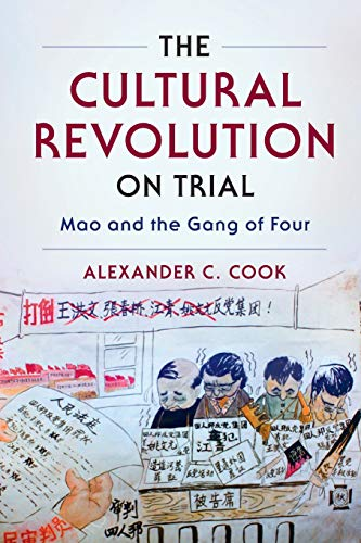 The Cultural Revolution on Trial: Mao and the Gang of Four (Studies of the Weatherhead East Asian Institute, Columbia University)