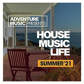 House Music Life (Summer '21)