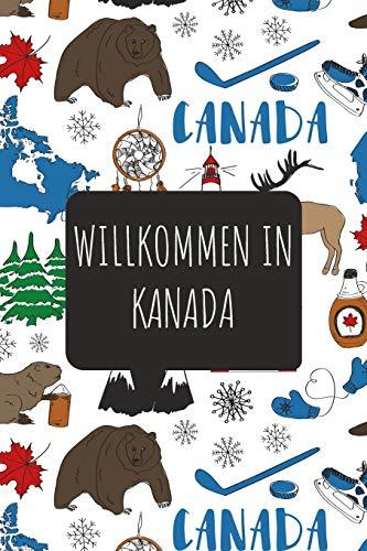 Willkommen in Kanada: 6x9 Reise Journal I Notizbuch mit Checklisten zum Ausfüllen I Perfektes Geschenk für den Trip nach Kanada für jeden Reisenden