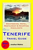 Tenerife, Canary Islands Travel Guide - Sightseeing, Hotel, Restaurant & Shopping Highlights (Illustrated) (English Edition)