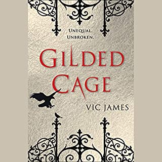 Gilded Cage     Dark Gifts, Book 1              By:                                                                                                                                 Vic James                               Narrated by:                                                                                                                                 Avita Jay                      Length: 11 hrs and 32 mins     106 ratings     Overall 4.3