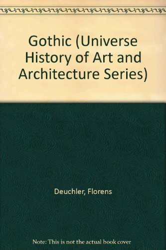 Gothic (Universe History of Art and Architecture Series)