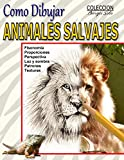 Como Dibujar Animales Salvajes: Reino Animal: 33 (Coleccion Borges Soto)